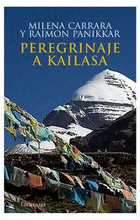 Peregrinacion A Kailasa - Milena Carrara / Raimon Panikkar