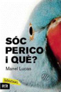 SOC PERICO, I QUE?