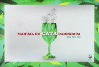Manual De Cata Cannabica - Juan Robledo