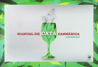 Manual De Cata Cannabica - Juan Robledo
