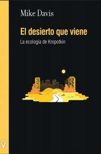 DESIERTO QUE VIENE, EL - LA ECOLOGIA DE KROPOTKIN