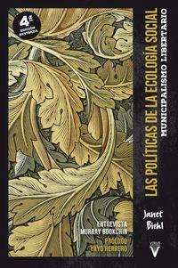 (4 Ed) Politicas De La Ecologia Social, Las - Municipalismo Libertario - Janet Biehl