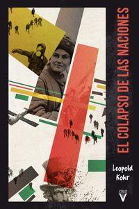 El colapso de las naciones - Leopold Kohr