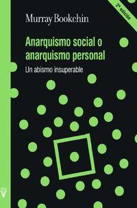 (2 Ed) Anarquismo Social O Anarquismo Personal - Un Abismo Insuperable - Murray Bookchin