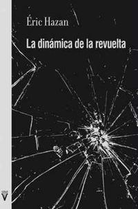 La dinamica de la revuelta - Eric Hazan