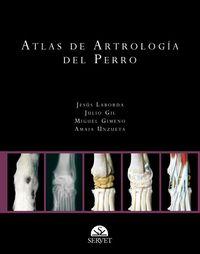 Atlas De Artrologia Del Perro - Julio Constancio  Gil Garcia  /  Miguel   Gimeno Dominguez  /  Jesus  Laborda Val
