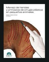 Manejo De Heridas Y Principios De Cirugia Plastica En Pequeños - Ana  Amat Sanjuan  /  [ET AL. ]