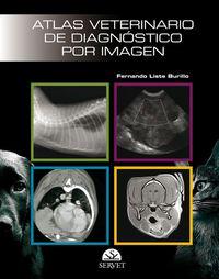 Atlas Veterinario De Diagnostico Por Imagen - Fernando Liste Burillo