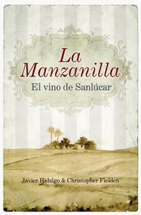MANZANILLA, LA - EL VINO DE SANLUCAR
