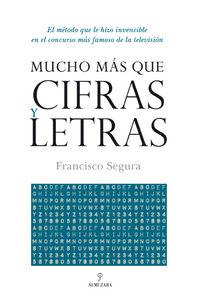 Mucho Mas Que Cifras Y Letras - Francisco Segura