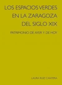 ESPACIOS VERDES EN LA ZARAGOZA DEL SIGLO XIX, LOS