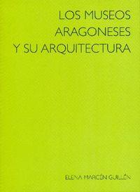 LOS MUSEOS ARAGONESES Y SU ARQUITECTURA