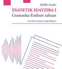 ESANETIK IDATZIRA I - GRAMATIKA-ESTILOEN ZABUAN