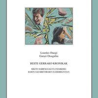 BESTE GERRAKO KRONIKAK - BIKOTE HARREMANAKA ETA INDARKERIA RAMON SAIZARBITORIAREN ELEBERRIGINTZAN