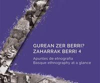 GUREAN ZER BERRI? ZAHARRAK BERRI 4 - APUNTES DE ETNOGRAFIA = BASQUE ETHNOGRAPHY AT A GLANCE