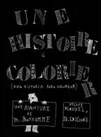 HISTOIRE A COLORIER, UNE = HISTORIA PARA COLOREAR, UNA