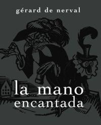 La mano encantada - Gerard De Nerval