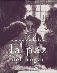 La paz del hogar - Honore De Balzac