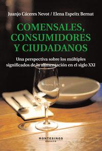 Comensales, Consumidores Y Ciudadanos - Juanjo Caceres
