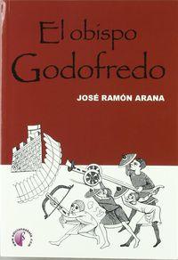 El obispo godofredo - Jose Ramon Arana