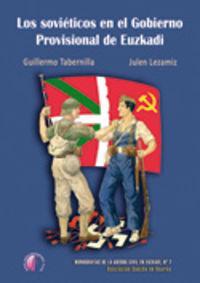 Los sovieticos en el gobierno provisional de euzkadi - Guillermo Tabernilla / Julen Lezamiz