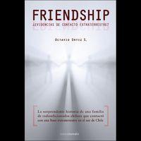 FRIENDSHIP - ¿EVIDENCIAS DE CONTACTO EXTRATERRESTRE? (+CD)