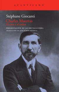 CHARLES MAURRAS - CAOS Y EL ORDEN
