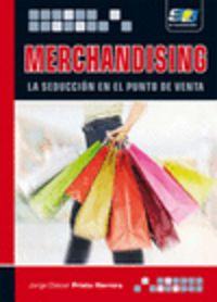 Merchandising - La Seduccion En El Punto De Venta - Jorge Eliecer Prieto Herrera