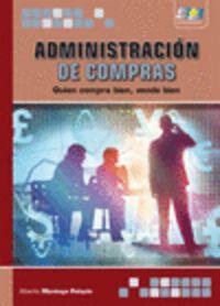 Administracion De Compras - Quien Compra Bien, Vende Bien - Alberto Montoya Palacio