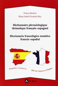 DICCIONARIO FRASEOLOGICO TEMATICO FRANCES-ESPAÑOL / ESPAÑOL-FRANCES