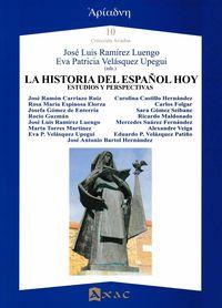 HISTORIA DEL ESPAÑOL HOY, LA - ESTUDIOS Y PERSPECTIVAS