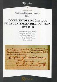 DOCUMENTOS LINGUISTICOS DE LA GUATEMALA DIECIOCHESCA (1690-1810)