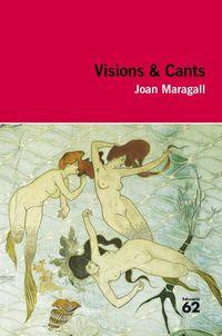 Visions & Cants - Joan Maragall I Gorina