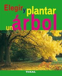 ELEGIR Y PLANTAR UN ARBOL