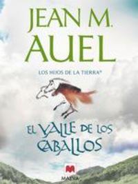 El Valle De Los Caballos. Segunda Parte De Los Hijos De La Tierra® - Jean Marie Auel