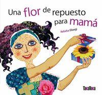 FLOR DE REPUESTO PARA MAMA, UNA