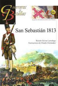 SAN SEBASTIAN 1813 - GUERREROS Y BATALLAS