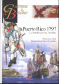 PUERTO RICO 1797 - LA BATALLA POR LAS ANTILLAS