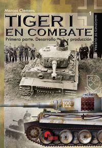 TIGER I EN COMBATE 1 - DESARROLLO Y PRODUCCION