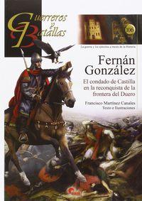 Fernan Gonzalez - El Condado De Castilla En La Reconquista De La Frontera Del Duero - Franciso Martinez Canales