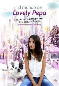 Mundo De Lovely Pepa, El - Descubre El Lado Mas Personal De La Bloguera De Moda - Alexandra Pereira Romero