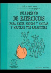 CUADERNO DE EJERCICIOS PARA HACER AMIGOS Y AMIGAS Y MEJORAR TUS