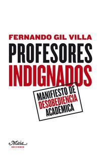 PROFESORES INDIGNADOS - MANIFIESTO DE DESOBEDIENCIA ACADEMICA