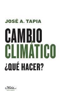 CAMBIO CLIMATICO - ¿QUE HACER?