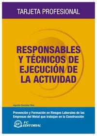 RESPONSABLES Y TECNICOS DE LA EJECUCION DE LA ACTIVIDAD