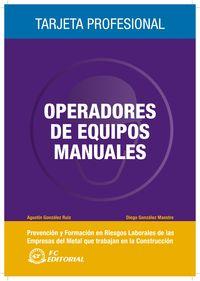 Operadores De Equipos Manuales - Agustin Gonzalez Ruiz / Diego Gonzalez Maestre