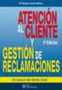 Atencion Al Cliente Y Gestion De Reclamaciones (2ª Ed) - Maria Claudia Lodoño Mateus