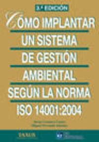 (3ª Ed)  Como Implantar Un Sistema De Gestion Ambiental Iso 14001 - Javier Granero Castro