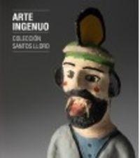 ARTE INGENUO - COLECCION SANTOS LLORO