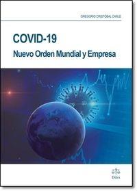 covid 19, nuevo orden mundial y empresa - Gregorio Cristobal Carle